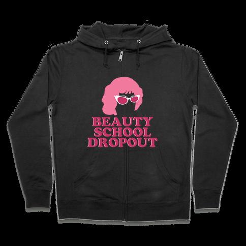 Beauty School Dropout Zip Hoodie