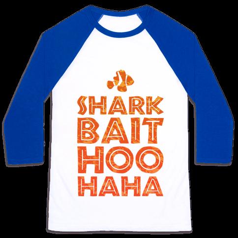 Shark Bait Hoo Haha Baseball Tee