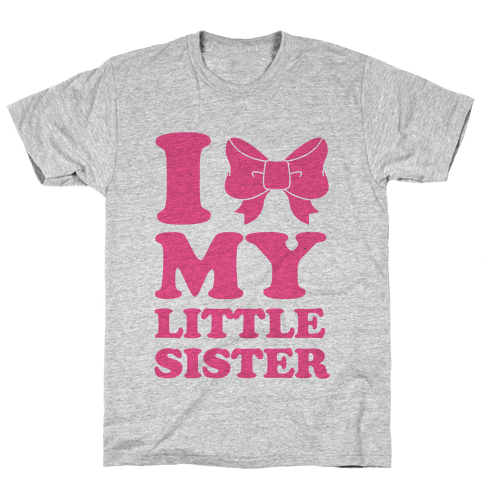 I Love My Little Sister Mens T-Shirt