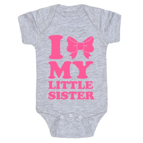 I Love My Little Sister Baby One Piece Lookhuman