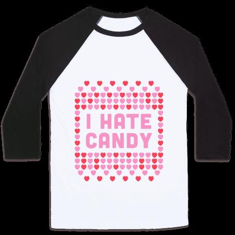 I Hate Candy Baseball Tee
