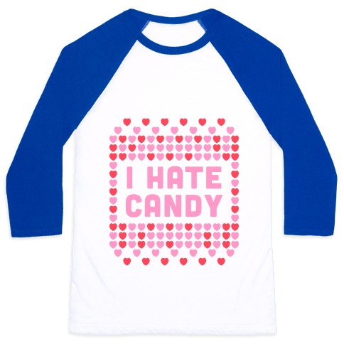 I Hate Candy Baseball Tee