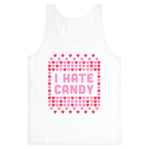 I Hate Candy Tank Top