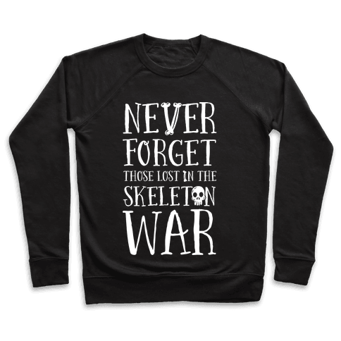 Never Forget Those Lost in the Skeleton War Pullover