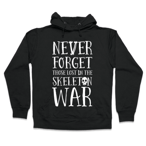 Never Forget Those Lost in the Skeleton War Hooded Sweatshirt