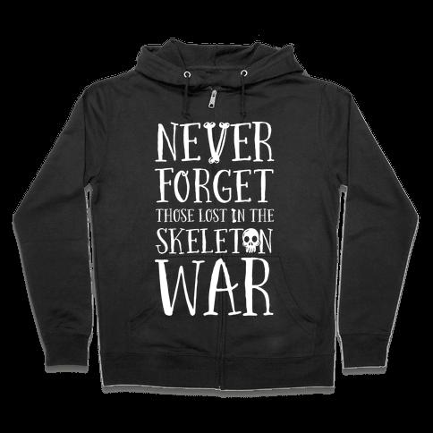 Never Forget Those Lost in the Skeleton War Zip Hoodie