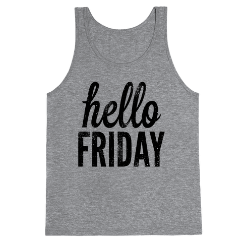 Hello Friday Tank Top