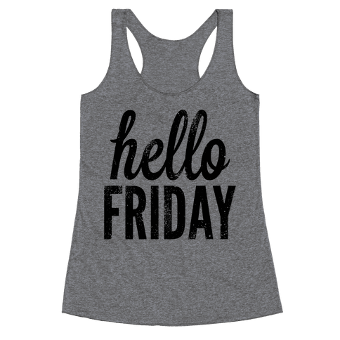 Hello Friday Racerback Tank Top