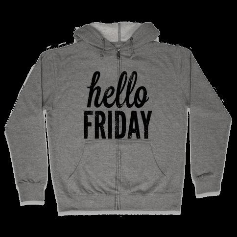 Hello Friday Zip Hoodie