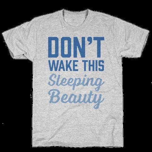 Don't Wake This Sleeping Beauty Mens T-Shirt