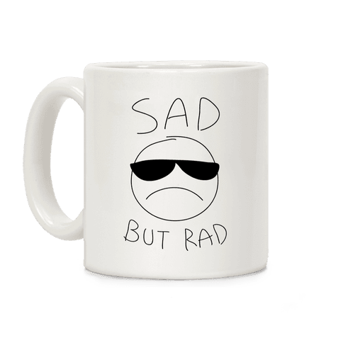 Sad But Rad Coffee Mug
