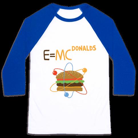 E=MCdonalds Baseball Tee