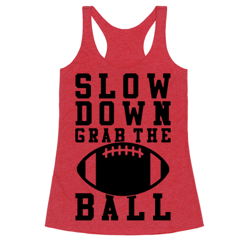 Slow Down Grab The Ball