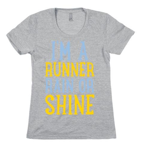 I'm A Runner, Rain Or Shine Womens T-Shirt