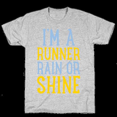 I'm A Runner, Rain Or Shine Mens T-Shirt