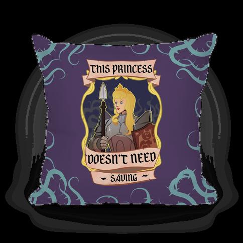 This Princess Doesn't Need Saving Sleeping Beauty Pillow