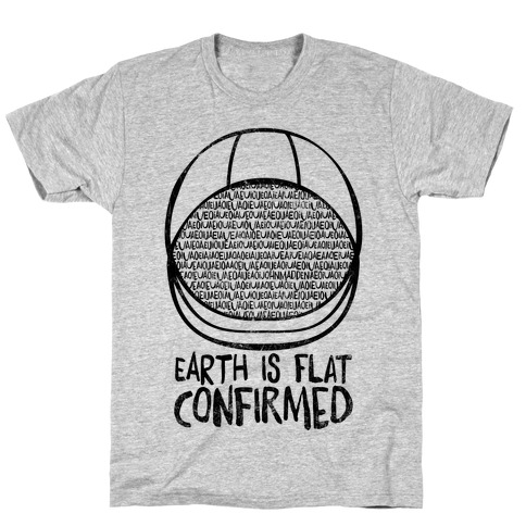 Earth Is Flat (Confirmed) Mens T-Shirt