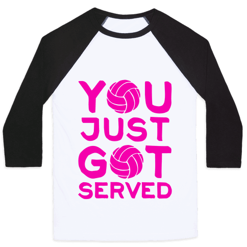 You Just Got Served (Baseball Tee)
