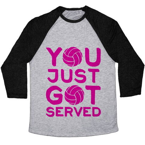 You Just Got Served (Baseball Tee) Baseball Tee