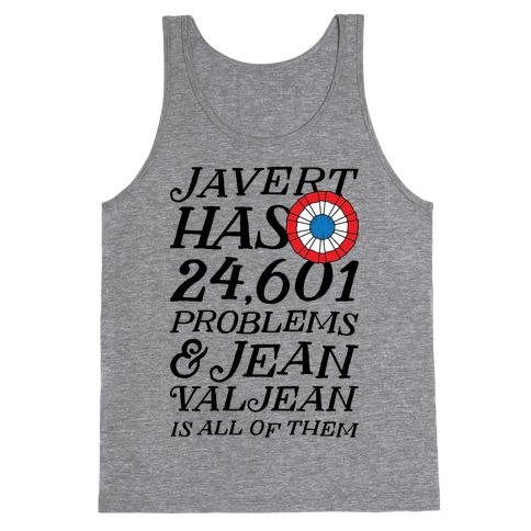 Javert Has 24,601 Problems Tank Top