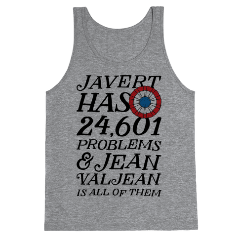 Javert Has 24,601 Problems Tank Top