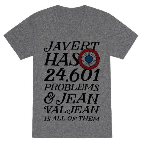 Javert Has 24,601 Problems V-Neck Tee Shirt