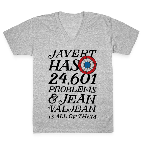 Javert Has 24,601 Problems V-Neck Tee Shirt