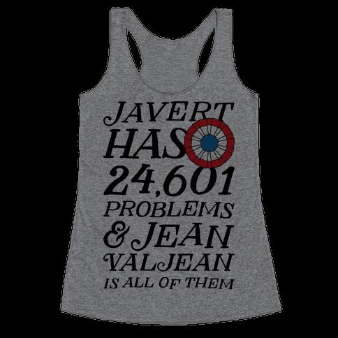 Javert Has 24,601 Problems Racerback Tank Top