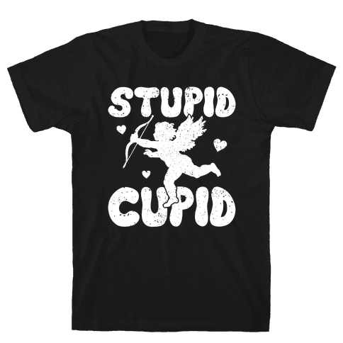 Stupid Cupid Mens T-Shirt