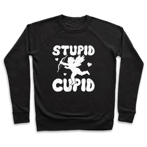 Stupid Cupid Pullover