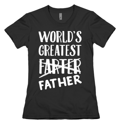 World's Greatest Farter Womens T-Shirt
