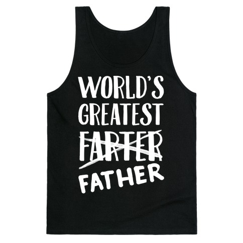 World's Greatest Farter Tank Top