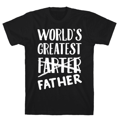 World's Greatest Farter Mens T-Shirt