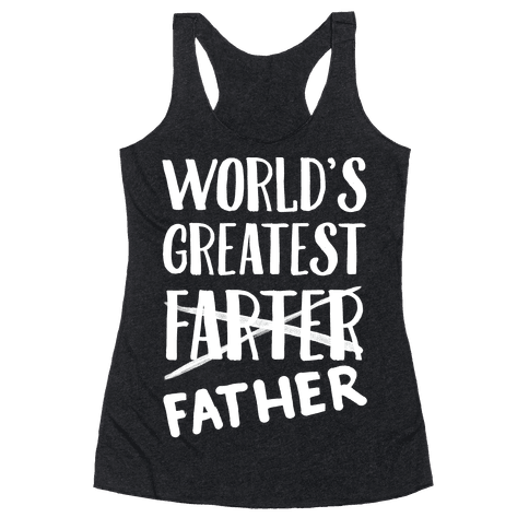 World's Greatest Farter Racerback Tank Top