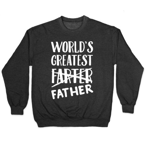 World's Greatest Farter Pullover
