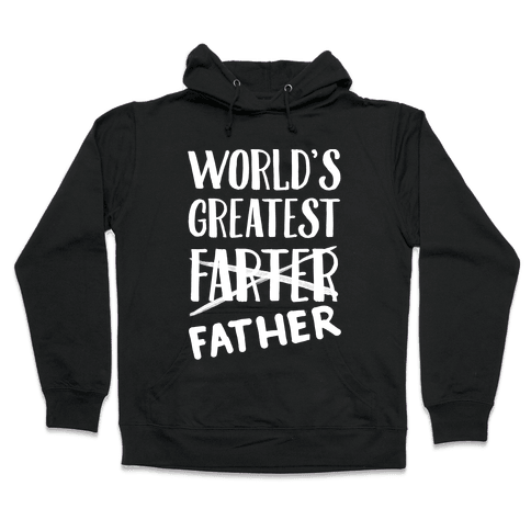 World's Greatest Farter Hooded Sweatshirt