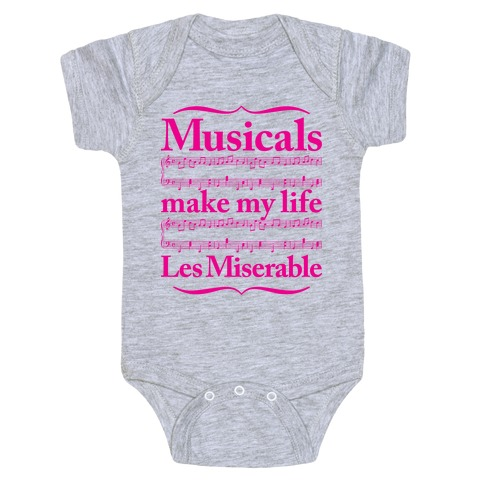 Musicals Make My Life Les Miserable Baby Onesy