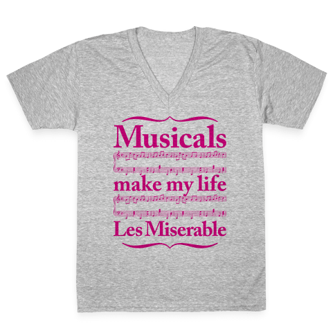Musicals Make My Life Les Miserable V-Neck Tee Shirt