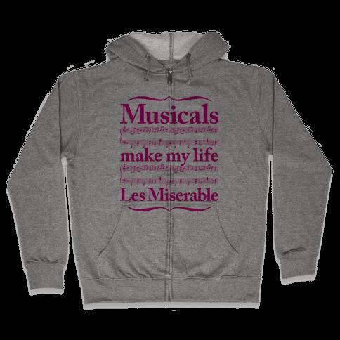 Musicals Make My Life Les Miserable Zip Hoodie