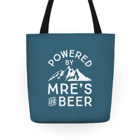 Powered By MREs And Beer Tote