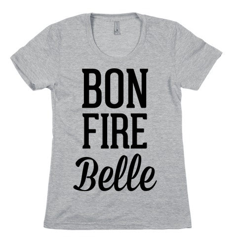 Bonfire Belle Womens T-Shirt