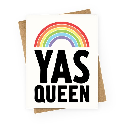 Yas Queen Rainbow Pride Greeting Card