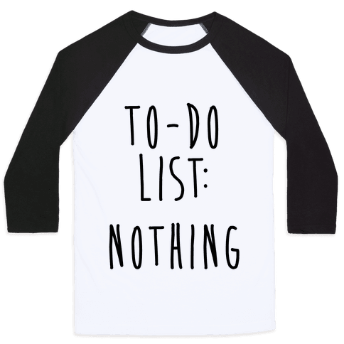 To-Do List: Nothing Baseball Tee