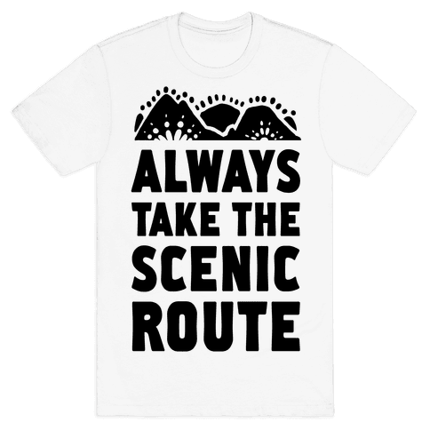 Always Take the Scenic Route Mens T-Shirt