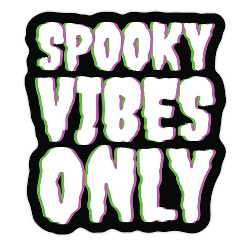 Spooky Vibes Only Die Cut Sticker