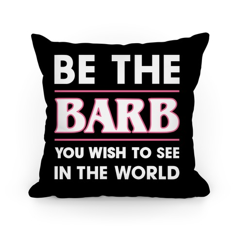 Be The Barb Pillow