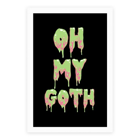 Oh My Goth Poster