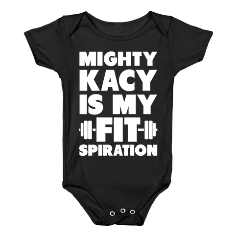 Mighty Kacy Is My Fitspiration Baby Onesy