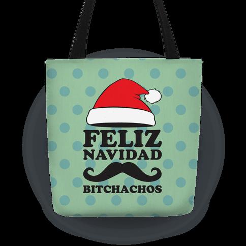 Feliz Navidad, Bitchachos Tote