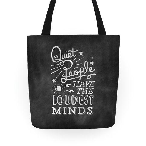 Quiet People Have The Loudest Minds Tote